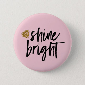 Graphic Shine Bright Text With Gold Diamond Pinback Button