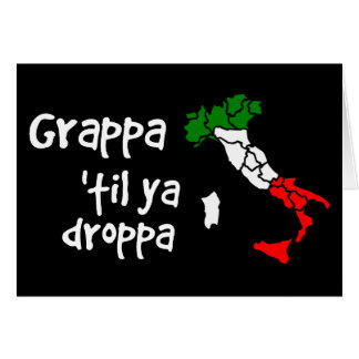 Grappa Til Ya Droppa Card