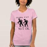 Grasa de la quemadura. No aceite. Paseo Camisetas