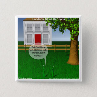Grass Greener On Other Side Funny Button