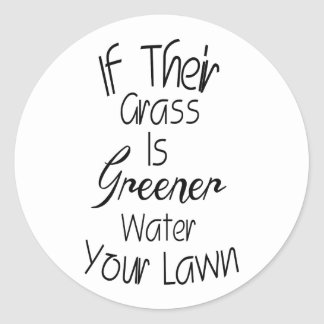 Grass Is Greener - Inspirational Quote Stickers