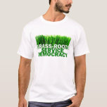 GRASS-ROOTS SERVICE DEMOCRACY T-Shirt