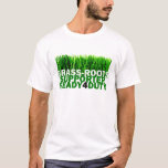 GRASS-ROOTS SUPPORTER READY 4 DUTY T-Shirt