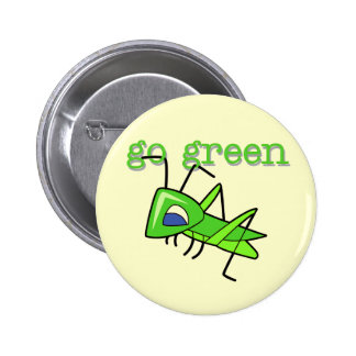 Grasshopper Go Green T-shirts and Gifts Pinback Buttons