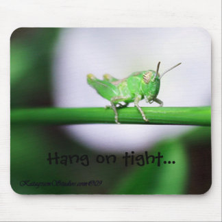 Grasshopper, Hang on tight... Mouse Pads