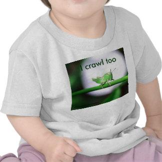 grasshopper, I crawl too T Shirts