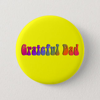 Grateful Dad Pinback Button