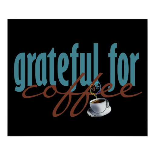Grateful for Coffee Poster Print