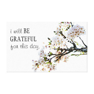 Grateful for this day Spring Blossom Canvas
