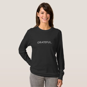 Gratefulness_Org Grateful Long-Sleeve (white lettering) T-Shirt