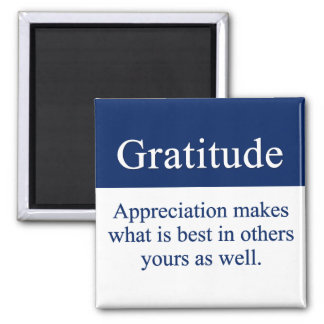 Gratitude brings out the best 2 inch square magnet