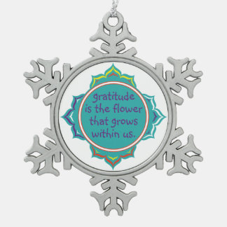 Gratitude is the Flower Snowflake Pewter Christmas Ornament