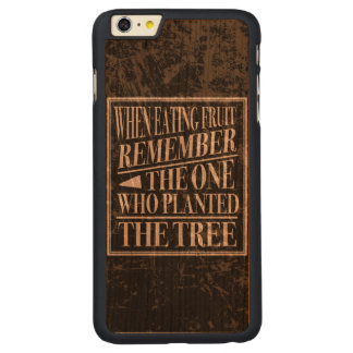 Gratitude: Remember the One Who Planted the Tree Carved® Cherry iPhone 6 Plus Slim Case