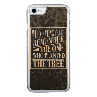 Gratitude: Remember the One Who Planted the Tree Carved iPhone 7 Case