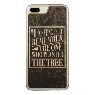Gratitude: Remember the One Who Planted the Tree Carved iPhone 7 Plus Case