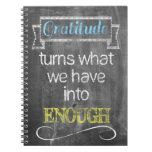 Gratitude turns what we have into enough notebooks