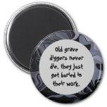 grave diggers joke refrigerator magnet