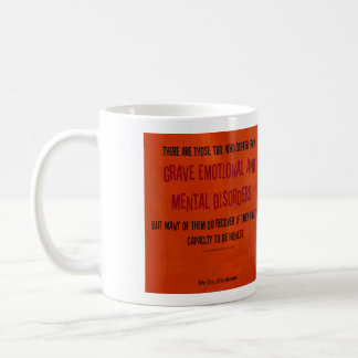 Grave Emotional and Mental Disorders Coffee Mug