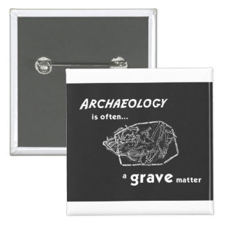 Grave Matters Badge Pinback Button