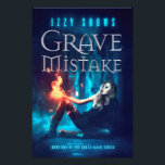 "Grave Mistake Poster<br><div class=""desc"">Poster for the Book Grave Mistake by Izzy Shows</div>"