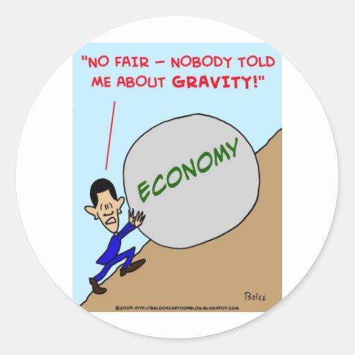Gravedad de la economía de Obama Pegatina Redonda