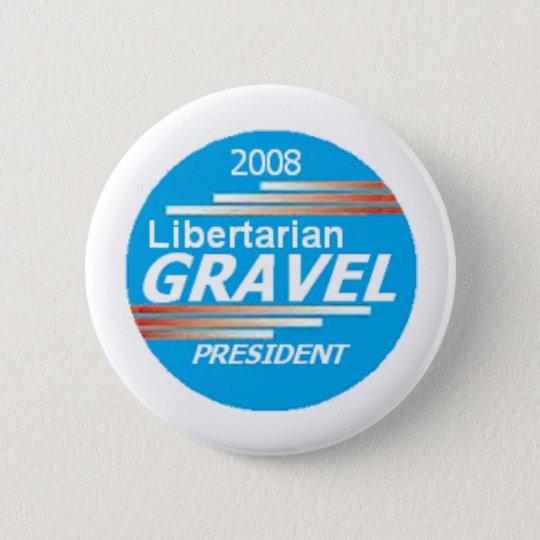 GRAVEL Libertarian Button
