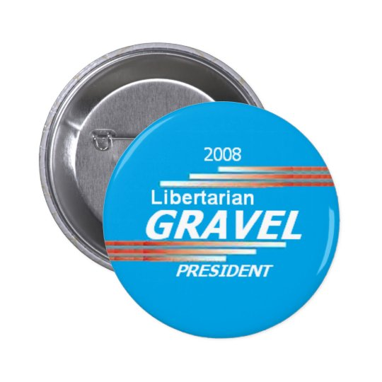 GRAVEL Libertarian Button