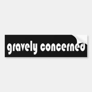 gravely concerned car bumper sticker