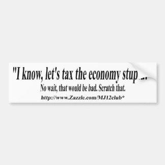 ¡Gravemos la economía estúpida! TwiceTimes Etiqueta De Parachoque
