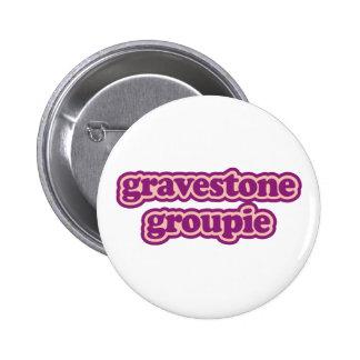 Gravestone Groupie Button
