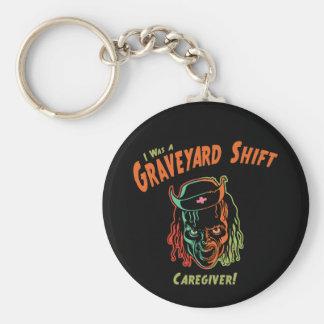 Graveyard Shift Caregiver! Basic Round Button Keychain