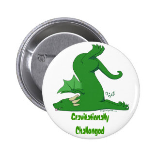 Gravitationally Challenged Dragon Pinback Button