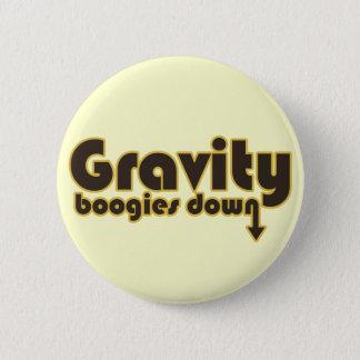 Gravity Boogies Down Pinback Button