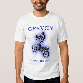 Gravity For The Weak Dirt Bike MotocrossT-Shirt Shirt