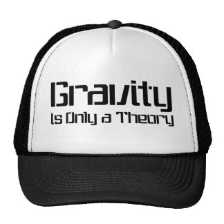 Gravity Is Only A Theory Cap Trucker Hat