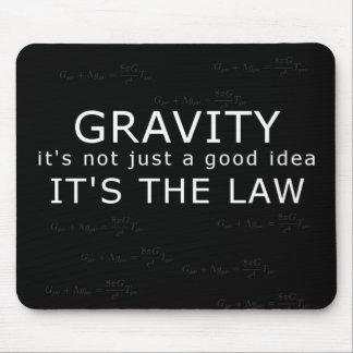 Gravity - it s the law mousepad