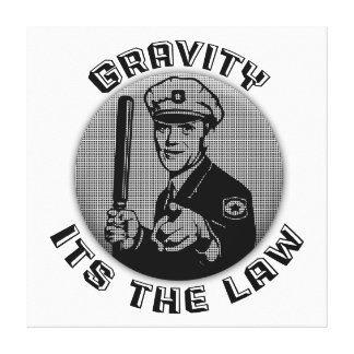 Gravity Its The Law Canvas Print