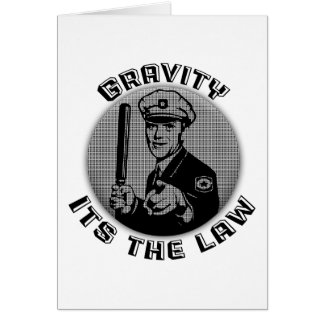 Gravity Its The Law Card