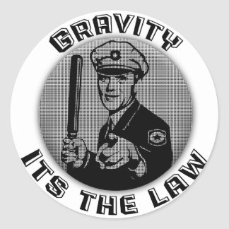 Gravity Its The Law Classic Round Sticker