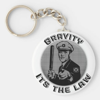 Gravity Its The Law Keychain