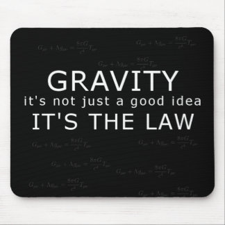 Gravity - it's the law! mouse pad