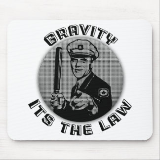 Gravity Its The Law Mouse Pad