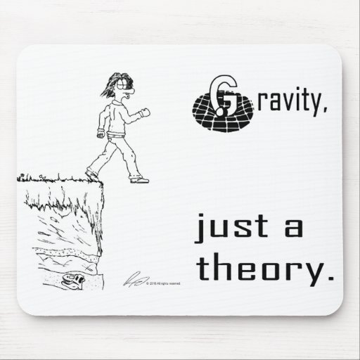 Gravity, just a theory. (Black & White) mousepad