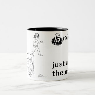 Gravity, just a theory. (Black & White) mug