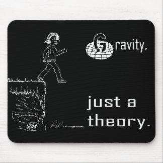 Gravity, just a theory. (White & Black) mousepad