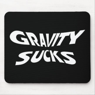 Gravity Sucks - Funny Physics Science Humor Mouse Pad