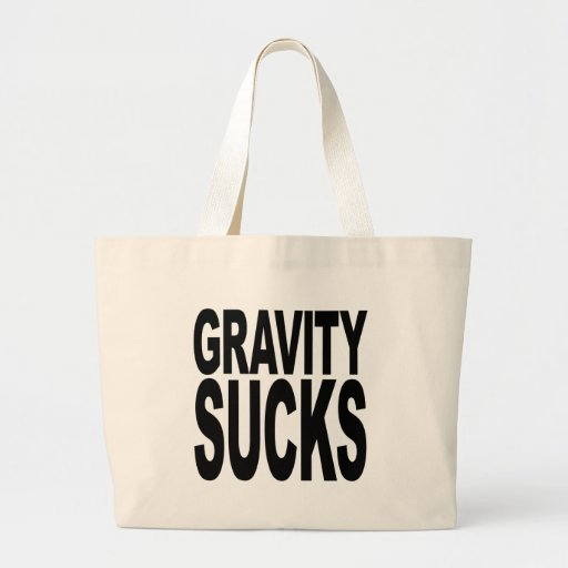 Gravity Sucks Large Tote Bag