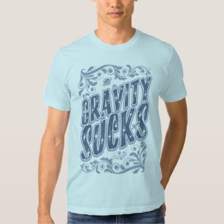 Gravity Sucks Physics Science Slogan Geek T-Shirt