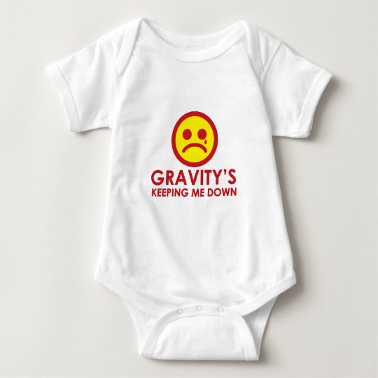 Gravity's Keeping Me Down! Baby Bodysuit