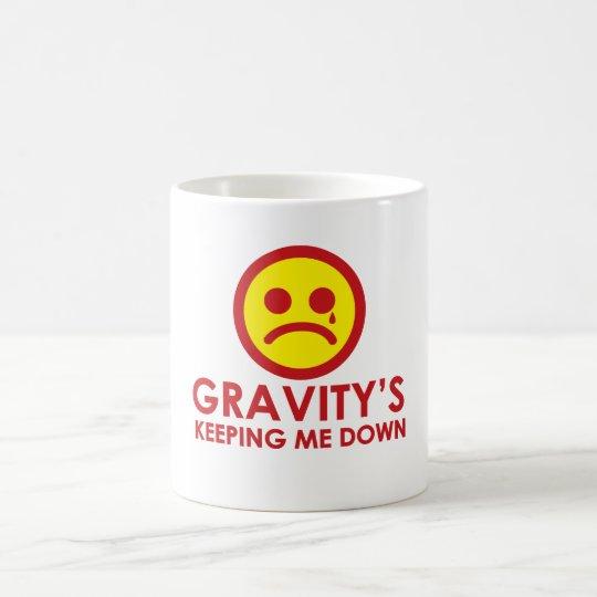Gravity's Keeping Me Down! Coffee Mug